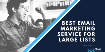 Best Email Marketing Service for Large Lists