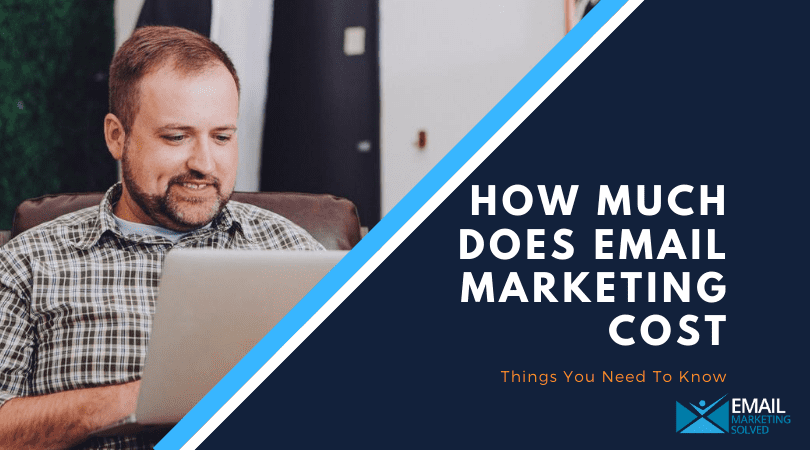 How Much Does Email Marketing Cost